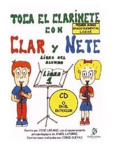 """METODO """"TOCA EL CLARINETE CON CLAR Y NETE"""" VOL 1 - EDIT. LOZANO J. - DESCUENTO"""